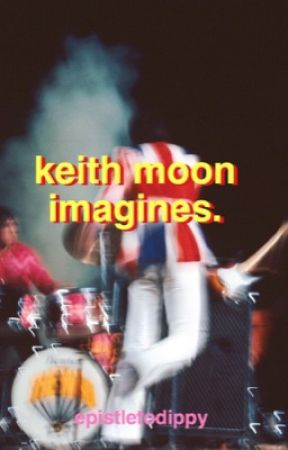 Keith Moon Imagines by epistletodippy