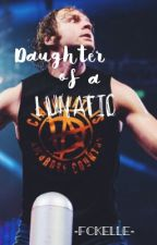 Daughter of a LUNATIC by -fckelle-