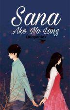 Sana Ako Na Lang ! by RishiLesious