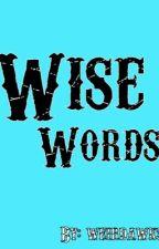 Wise Words by weirdawk3