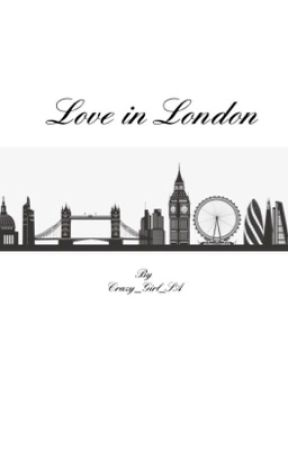 Love In London • a Ross Lynch Fanfic °°BOOK 1°° by Crazy_Girl_002