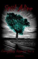 Still Alive [Watty Awards 2012] by EternityIsOnOurSide