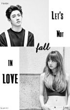 Let's Not Fall in Love by Just_Lalice