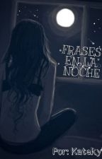 Frases en la Noche by KateRym