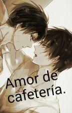 Amor De Cafetería. by Astrid-san