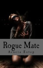 Rogue Mate, The Moltiare Collection: Bk1 (Sample)(Available on Amazon/SW) by AcaciaEstep
