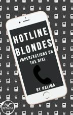 Hotline Blondes✔ by hammione