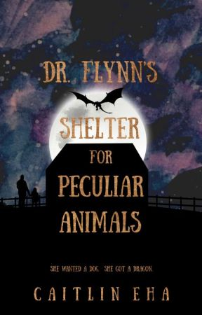 Dr. Flynn's Shelter for Peculiar Animals by authorcaitlineha
