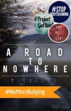 A Road to Nowhere [Short Story] ➸ C O M P L E T E D  by DeliciousPopsicle