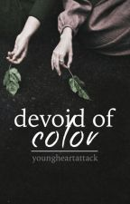 devoid of color // slow updates by youngheartattack