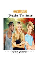 ¿Prueba De Amor? (BTR CD9 Y Tu) by SoyAdsecret