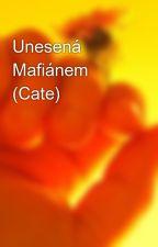 Unesená Mafiánem (Cate) by Tynuska18