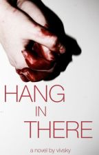 Hang In There by vivsky