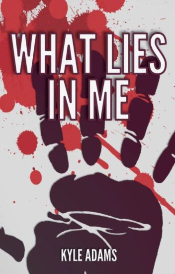 What Lies In Me