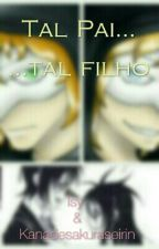 Tal pai....Tal Filho (+ Yaoi L.J X Jeff) [PARADO] by Laughing_Isy