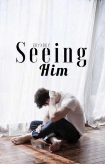 Seeing Him: BoyxBoy ✔️
