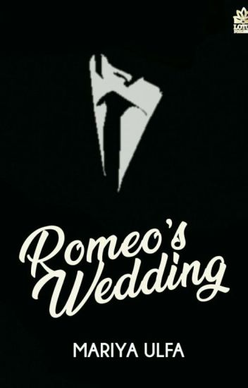 [3] Romeo's Wedding (Lengkap) [Proses Penerbitan]