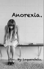 Anorexia by LoqueraFeliz