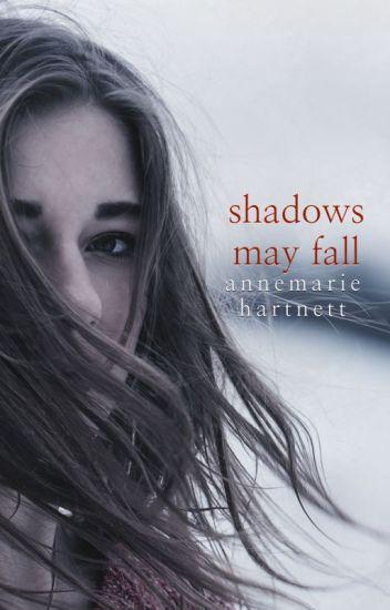 Shadows May Fall