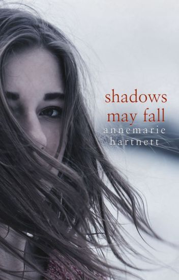 Shadows May Fall