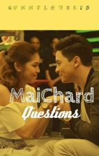 MaiChard Questions  by GummyLover18