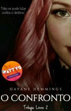 O Confronto #wattys2017  by HayaneHemmings