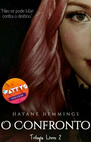 O Confronto - Livro 2 (Trilogia A Caçadora) #Wattys2017
