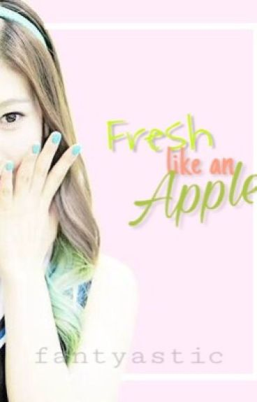 Fresh like an Apple • C O M P L E T E