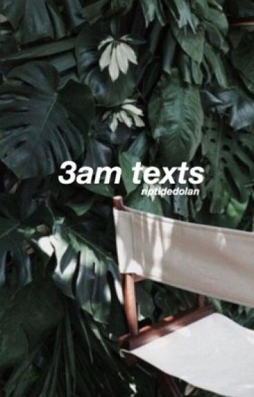 3am texts ; e.d