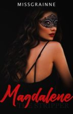 Magdalene: The Stripper [To Be Published] by MsGrainne