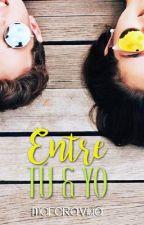 Entre tú y yo. by MaferAvitia