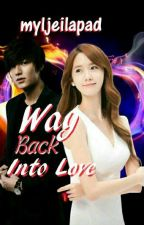 Way back into love ( COMPLETED ) by myljeilapad
