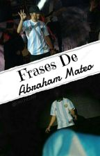 Frases De Abraham Mateo by Abrahamer_Mateo_Mus