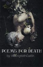 Poems For Death (#Wattys2016) by _MeltingSnowflakes_