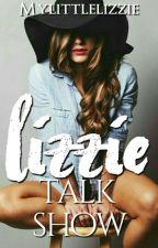 Lizzie Talk Show by MyLittleLizzie