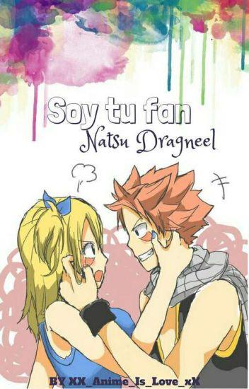 Soy tu fan Natsu Dragneel