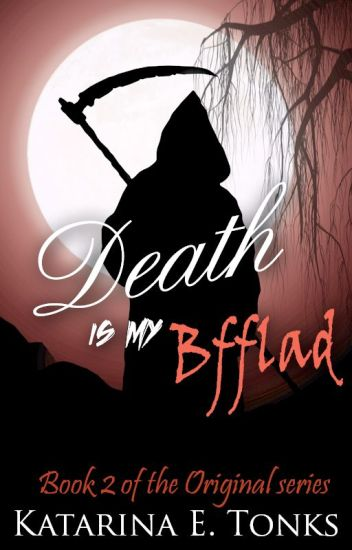 Death Is My BFFLAD (Book two)
