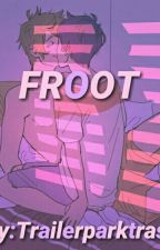 FROOT // BY:TRAILERPARKTRASH by VISIONARYLUNA