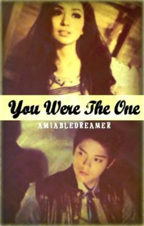 You Were The One | KathNiel FanFic by Amiabledreamer