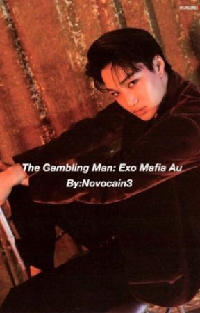 The gambling man  : Exo mafia fanfiction by toxicnovocaine_