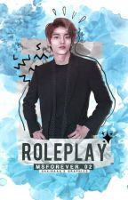 Roleplay 。┌ One-Shot Story ┘。 by MsForever_02