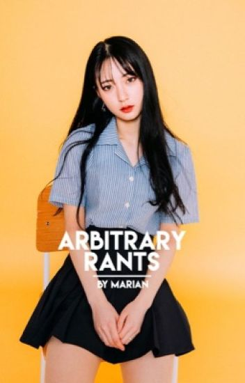 ARBITRARY RANTS