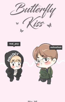 [Oneshot][Chanhun] Butterfly Kiss