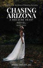 Chasing Arizona by Kay_Dee_Em_Dee