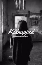 Kidnapped // h.s by EhhhNoThanks