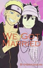 We Got Married by HeraUzuchii
