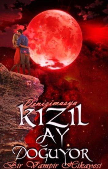 Kızıl Ay Doğuyor (BİR VAMPİR HİKAYESi)1