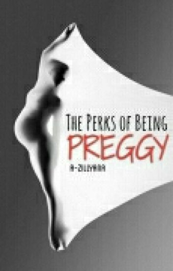 The Perks Of Being Preggy