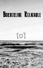 Borderline Relatable by kiligel