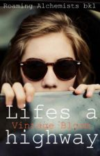 ▶  Life Is A Highway (Roaming Alchemist Series/ Book One) by vintagebloom